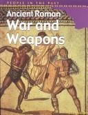 Download Ancient Roman War and Weapons (People in the Past)