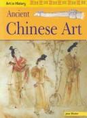 Download Ancient Chinese Art (Art in History)