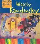 Wassily Kandinsky (The Life and Work of)