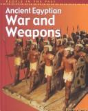 Ancient Egyptian War and Weapons (People in the Past: Egypt)