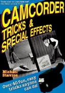 Camcorder tricks & special effects by Michael Stavros