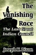 Download The vanishing race, the last great Indian council