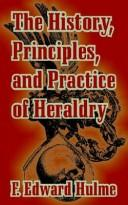 Download The History, Principles, and Practice of Heraldry
