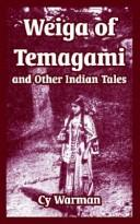 Weiga of Temagami and Other Indian Tales, Warman, Cy