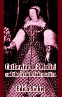 Download Catherine De' Medici and the French Reformation