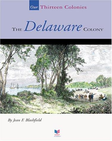 The Delaware Colony by Jean F. Blashfield