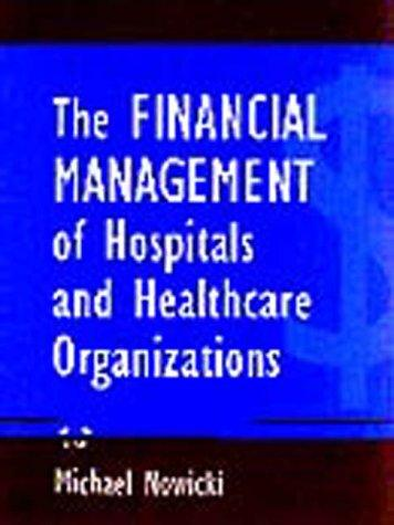Download The financial management of hospitals and healthcare organizations