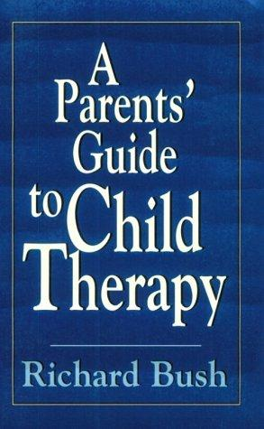 Download A parents' guide to child therapy