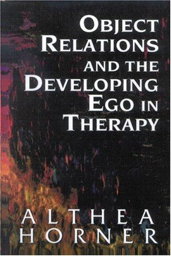 Download Object relations and the developing ego in therapy