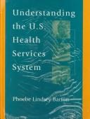 Download Understanding the U.S. health services system
