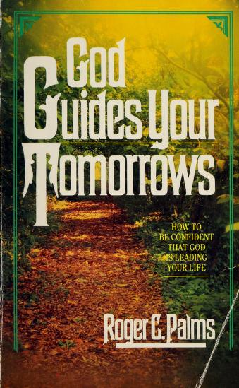 Cover of: God guides your tomorrows | Roger C. Palms