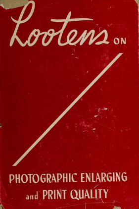 Cover of: Lootens on photographic enlarging and print quality | Joseph Ghislain Lootens
