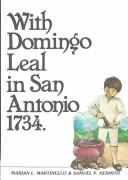 With Domingo Leal in San Antonio, Seventeen Hundred and Thirty-Four (Stories for Young Readers) by Marian L. Martinello