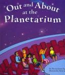 Out and About at the Planetarium (Field Trips) by Theresa Jarosz Alberti