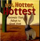 Hot, Hotter, Hottest by Michael Dahl