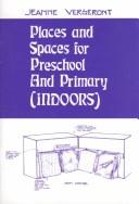 Places and Spaces for Preschool and Primary Indoors by Jeanne Vergeront