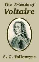 The friends of Voltaire by S. G. Tallentyre