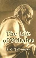 The life of Voltaire by S. G. Tallentyre
