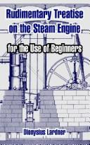 Rudimentary Treatise On The Steam Engine by Dionysius Lardner