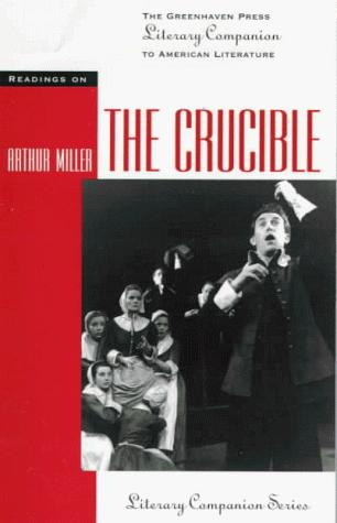 The Crucible (Greenhaven Press Literary Companion to American Authors) by Thomas Siebold