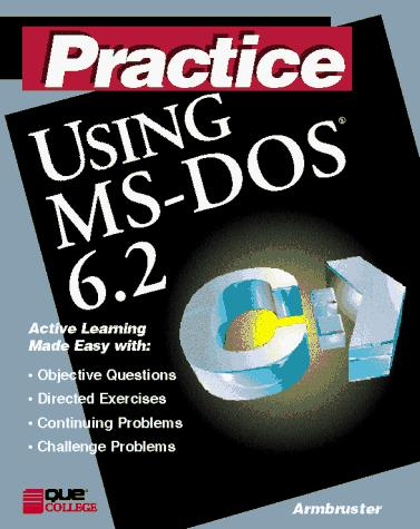 Practice using MS-DOS 6.2 by Lynda Armbruster