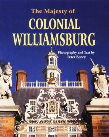 The majesty of Colonial Williamsburg by Peter Beney
