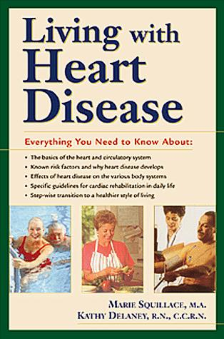 Living with heart disease by Marie R. Squillace