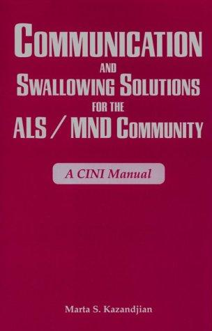 Communication And Swallowing Solutions for the ALS/MND Community by Marta S. Kazandjian