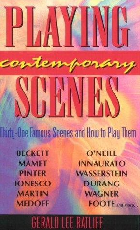 Playingcontemporary scenes by Gerald Lee Ratliff
