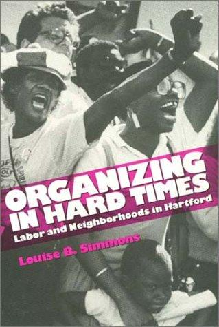 Organizing in hard times by Louise B. Simmons