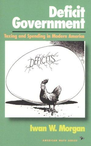 Deficit government by Iwan W. Morgan