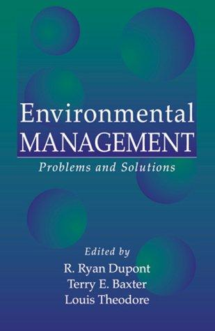 Environmental Management by Louis Theodore, R. Ryan Dupont, Terry E. Baxter