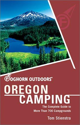 Foghorn Outdoors Oregon Camping by Tom Stienstra