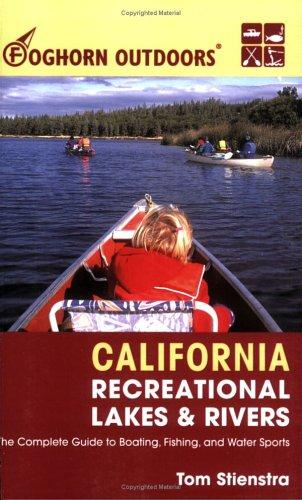 Foghorn Outdoors California Recreational Lakes and Rivers by Tom Stienstra