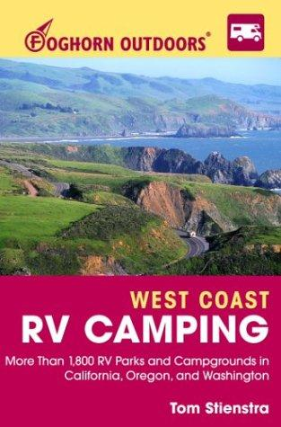 Foghorn Outdoors West Coast RV Camping by Tom Stienstra