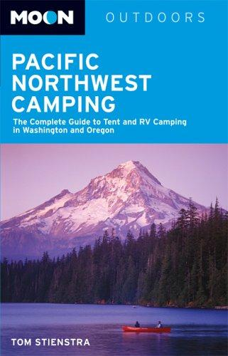 Moon Pacific Northwest Camping by Tom Stienstra
