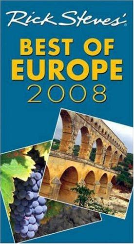 Rick Steves' Best of Europe 2008 (Rick Steves) by Rick Steves