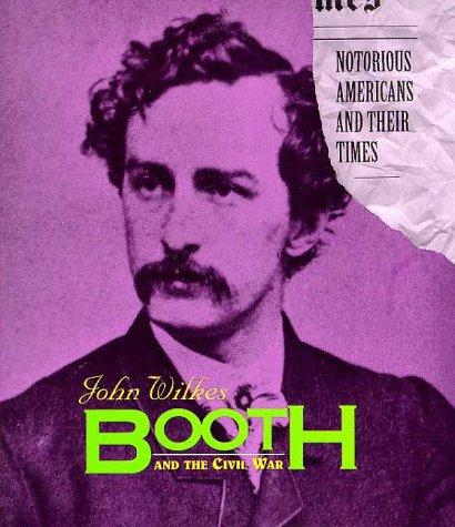 John Wilkes Booth and the Civil War by Steven Otfinoski