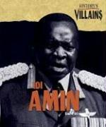 History's Villains - Idi Amin (History's Villains) by Scott Ingram
