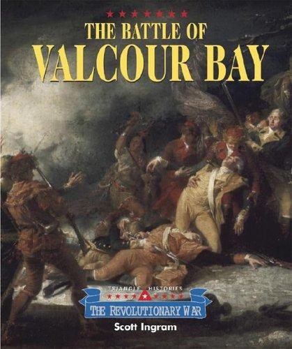 Triangle Histories of the Revolutionary War: Battles - Battle of Valcour Bay (Triangle Histories of the Revolutionary War: Battles) by Scott Ingram