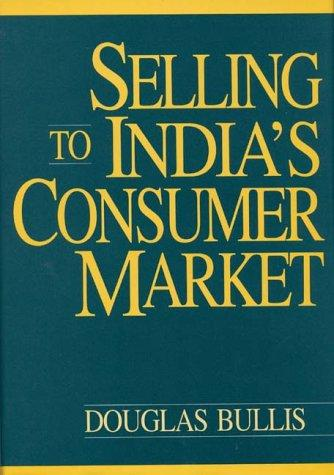 Selling to India's consumer market by Douglas Bullis
