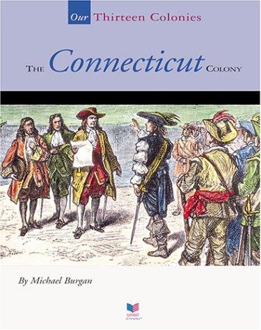 The Connecticut colony by Michael Burgan