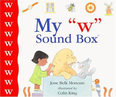 "My ""w"" sound box by Jane Belk Moncure"