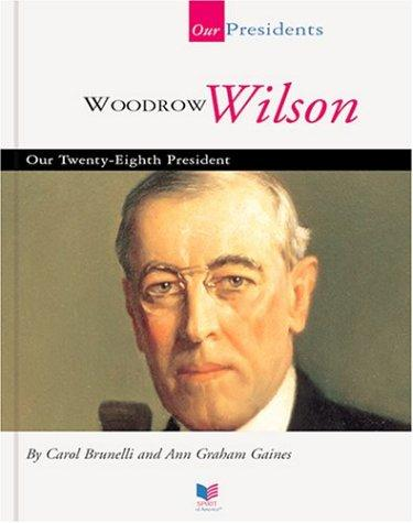 Woodrow Wilson by Ann Gaines
