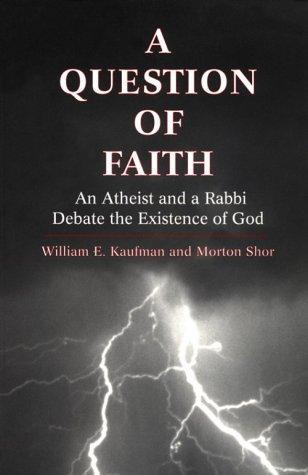 A question of faith by William E. Kaufman