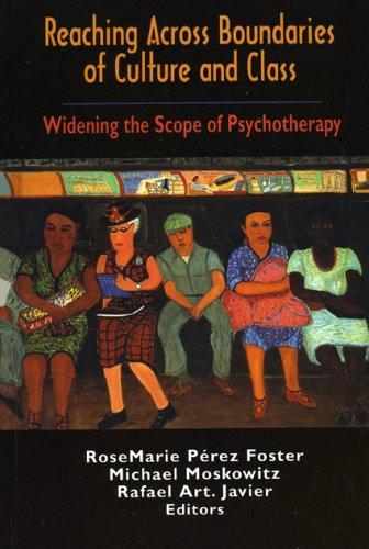 Reaching Across Boundaries of Culture and Class by Perez-Foster Rosemarie