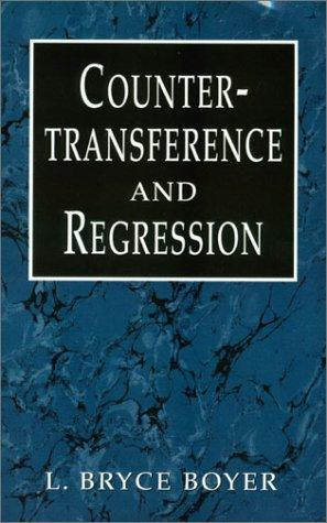 Countertransference and regression by L. Bryce Boyer