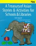 A treasury of Asian stories & activities for schools & libraries by Cathy Spagnoli