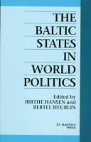 The Baltic states in world politics by edited by Birthe Hansen and Bertel Heurlin.