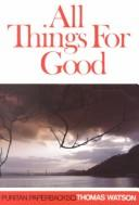 All Things for Good by Watson, Thomas